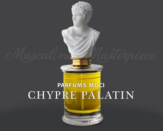 Парфюм пятницы - Chypre Palatin MDCI Parfums